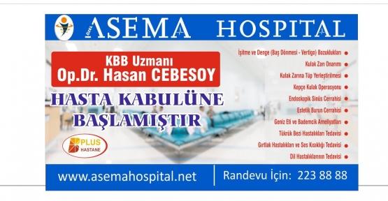 Kulak Burun Boğaz Uzmanı Op.Dr. Hasan Cebesoy Asema Hospital'da Hasta Kabulüne Başladı