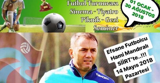 Trabzonspor'un ve Türk Futbolunun Efsane Futbolcusu Hami Mandıralı Siirt'e Geliyor