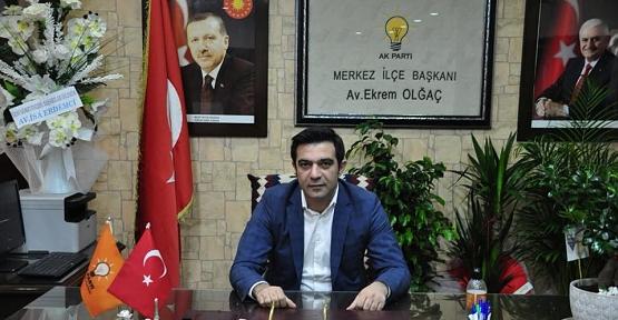 AK Parti Merkez İlçe Başkanı Ekrem Olgaç'tan Ramazan Bayramı Mesajı