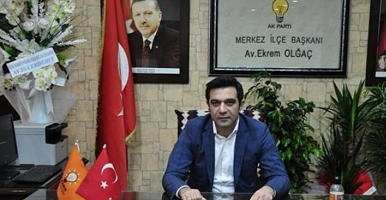 AK Parti Merkez İlçe Başkanı Olgaç'tan 10 Kasım Mesajı