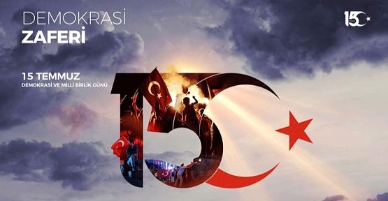 """""""15 Temmuz Demokrasi ve Milli Birlik Günü"""" Etkinliklerle Kutlanacak"""