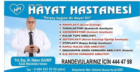 Kulak Burun Boğaz Uzmanı Yrd. Doç Dr. Hakan Ulusoy, Özel Siirt Hayat Hastanesinde