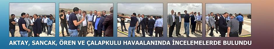 Aktay, Sancak, Ören ve Çalapkulu Havaalanında İncelemelerde Bulundu