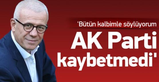 Özkök: Emin olun AKP kaybetmedi