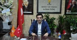 AK Parti Merkez İlçe Başkanı Ekrem Olgaç'ın...