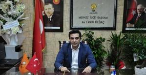 AK Parti Merkez İlçe Başkanı Ekrem Olgaç'tan...