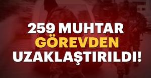 259 Muhtar Görevden Uzaklaştırıldı