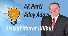 Dava Avukatı ve Eğitimci  Murat Bülbül'de AK Parti'den Aday Adaylığını Açıkladı